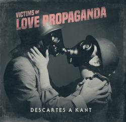 "Descartes a Kant ""Victims of love propaganda"""